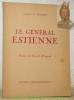 Le Général Estienne, penseur, ingénieur et soldat.Préface du Général Weygand.. BOURGET, P. - A.