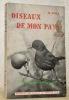 Oiseaux de mon pays.Chronique saisonnière de la vie des oiseaux.Avec 40 illustrations.. NOLL, H.
