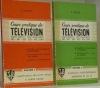 Cours pratique de télévision. Toutes ondes, tous standards, 405 - 441 - 525 - 625 - 819 lignes à l'usage des techniciens de la Télévision, du Radar, ...