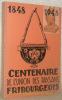 CENTENAIRE DE L'UNION DES PAYSANS FRIBOURGEOIS. 1848-1948..
