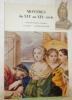 MONTRES DU XVIe au XIXe siècle. Exposition de 120 montres et automates provenant des Musées d'Horlogerie des villes du Locle et de La Chaux-de-Fonds. ...