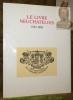 Le livre neuchâtelois 1533 - 1983. Catalogue des expositions commémoratives du 450e anniversaire de l'imprimerie neuchâteloise.. SCHLUP, Michel. - ...