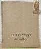 Le Libertin de Delf. Poèmes repris et présentés par A. B. Bois gravés de N.P.. Van der Speen, H.-M.