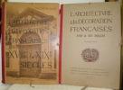 L'Architecture et la Décoration Françaises aux XVIIIe et XIXe siècles. Première et deuxième série..