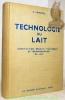 Technologie du lait. Constitution, récolte, traitement et transformation du lait. 3e édition entièrement refondue de Techniques laitières. 296 ...