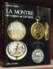 La montre des origines au XIXe siècle.. CARDINAL Catherine.