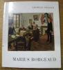 Marius Borgeaud. Avec une biographie, une bibliographie et une documentation complète sur le peintre et son oeuvre. Collection Peintres et sculpteurs ...