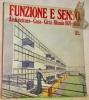 Funzione e senso. Architettura-Casa-Citta. Olanda : 1870-1940. Venezia Ala Napoleonica 28 aprile / 27 maggio 1979..