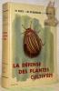 La défense des plantes cultivées. Troisième édition revue et augmentée. Préface de R. Gallay. 430 illustrations dont 128 pages en hors-texte. ...