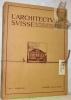 L'ARCHITECTE SUISSE. Organe officiel de la Fédération des architectes suisses.Année 1913, 24 numéros complets..