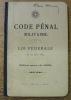 Code pénal militaire. Loi fédérale du 27 août 1851. Edition épurée de 1905..