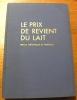 Le prix de revient du lait. Précis théorique et pratique. Préface de M. Pilet-Golaz.. LAVANCHY, J.-A.