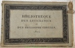 Bibliothèque d'un littérateur  et d'un philosophe chrétien ou Recueil propre à diriger dans le choix des lectures..