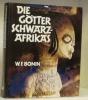 Die Götter Schwarzafrikas. Mit einer Liste afrikanischer Gottesnamen von John S. Mbiti und einer Erzählung von Niitse Akufo Awuku.. BONIN, Werner F.