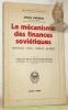 Le mécanisme des finances soviétiques. Monnaie - prix - crédit - budget. Préface de B.Nogaro.Collection Bibliothèque historique.. GACHKEL, Serge.