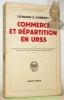 Commerce et répartition en URSS. Traduit par R. Ziller. Collection Bibliothèque historique.. HUBBARD, Léonard E.