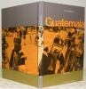 Guatemala. Collection L'Atlas des Voyages. Photographies de Pierre Ivanoff.. MANSON, Anne.