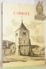 L'Abbaye. 1571 - 1971.. ROCHAT, Charles-Edouard.