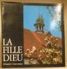 LA FILLE-DIEU, un monastère cistercien en pays romand..