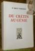 Du crétin au génie. Edition spéciale révisée.. VORONOFF, Serge.