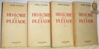 Histoire de la Pléïade. 4 volumes.. CHAMARD, Henri.