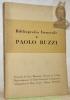 Bibliografia Generale di Paolo Buzzi. Con una premessa di Lino Montagna e un discorso di Emilio Guicciardi. Compilazione bibliografia di Maria Buzzi.. ...