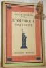 L'Amérique inattendue. Avec un portrait de l'auteur par Berthold Mahn.. MAUROIS, André.