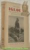 Iglous. Chez les esquimaux-caribou. Mission ethnographique Suisse à la Baie d'Hudson 1938-39. Avec deux cartes et de nombreux illustrations dans le ...