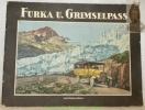 FURKA u. GRIMSELPASS. Albums Edition Photoglob..
