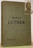 MARTIN LUTHER. Sa vie et son oeuvre. 2e édition.. GRISAR S. J., Hartmann.