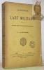 Histoire de l'Art Militaire accompagnée de Morceaux choisis des grands écrivains militaires.. JABLONSKI, L.