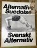 Svenskt Alternativ.Alternative Suédoise..