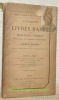 Bibliothèque de M. G. Gancia. Catalogue de livres rares et de manuscrits précieux provenant de la première bibliothèque du Cardinal Mazarin et des ...
