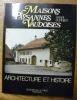 Maisons paysannes vaudoises. Architecture et histoire. Photos de Christiane Keller-Burnier.. BURNIER, Henri.