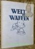 WELT IN WAFFEN.Berichte, photos, Zahlen zur Debatte über Sicherheit und Abrüstung..