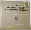 Les grandes races de l'élevage français. Chevaux, bovins, ovins, porcins..