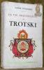 La vie orgueilleuse de Trotsky.. FERVACQUE, Pierre.