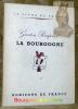 La Bourgogne. Types et coutumes. Avec une lithographie originale et des lettrines de Louis-W. Graux.. ROUPNEL, Gaston.