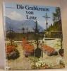 Die Grabkreuze von Lenz. Der Symbolwert der schmiedeisernen Grabkreuze.. WILLIMANN, Joseph.