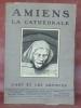 AMIENS, la Cathédrale.L'Art et les Artistes, numéro spécial..