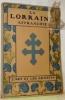 LA LORRAINE Affranchie.Numéro Spécial de L'Art et les Artistes..