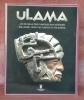 Jeu de balle des Olmèques aux Aztèques. Ballagame from the Olmecs to the Aztecs.. ULAMA.