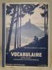 Vocabulaire et exercices français. Grammaire et conugaison, orthographe et composition française. Cours supérieur et classe de certificat d'études.. ...