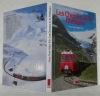 Chemins de fer Rhétiques. RhB. 3e édition, entièrement mise à jour. Die Rhätische Bahn. RhB. The Rhaetian Railway. RhB.. MARTI, Franz. - TRUB, Walter.