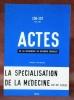 ACTES de la Recherche en Sciences Sociales : N°156-157, mars 2005.De la Spécialisation de la Médecine XIXe - XXe siècles..
