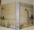 Voyages. Trois siècles d'explorations naturalistes. Préface de Jean Dorst.. RICE, Tony.