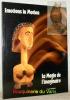 Emotions in motion. Theatrical puppets and masks from Black Africa.La magie de l'imaginaire. Marionnettes et masques théâtraux d'Afrique Noire.. ...