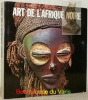 Art de l'Afrique Noire.. LEUZINGER, Elsy.