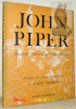 Paintings, drawings & theatre designs. 1932 - 1954. Arranged and with an introduction by S. John Woods.. PIPER, John.