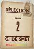 Sélection. Chronique de la vie artistique. II: G. de Smet..